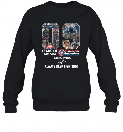 09 Years Of 2011 2020 Captain America Chris Evans Always Keep Fighting Signature Sweatshirt