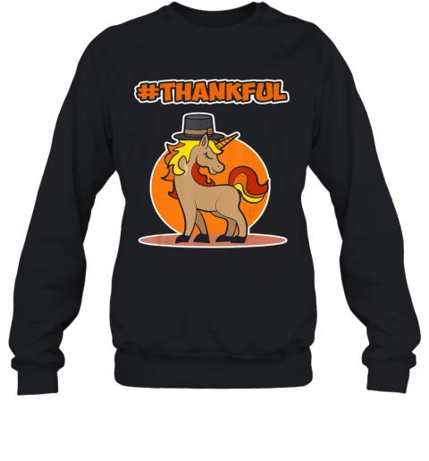 #Thankful Unicorn Thanksgiving Sweatshirt