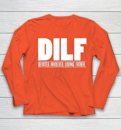 DILF Shirt Dedicated Involved Loving Father Tshirt Funny Dad Gift Youth Long Sleeve 3