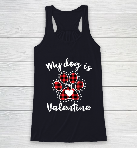 My Dog is My Valentine T Shirt Gift for dog lover Racerback Tank 7