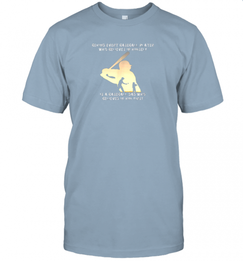 ovk8 mens behind every baseball player is a dad that believes jersey t shirt 60 front light blue