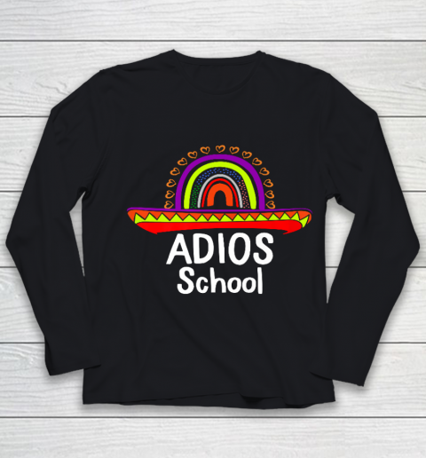 Adios School Happy Last Day Of School 2021 Teacher Mexican Youth Long Sleeve