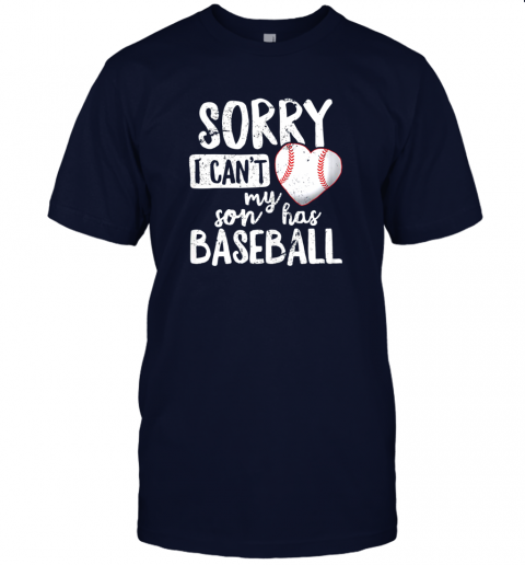 pxjb sorry i cant my son has baseball shirt funny mom dad jersey t shirt 60 front navy