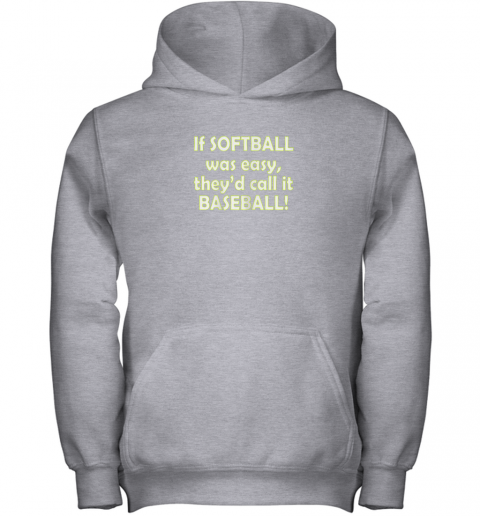 lwfm if softball was easy they39 d call it baseball funny youth hoodie 43 front sport grey