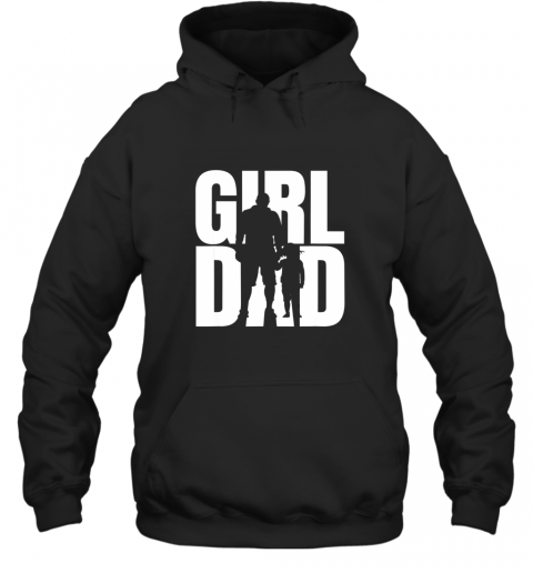 #GirlDad Girl Dad Proud Father of Daughters Cute Fathers Day TShirt Hoodie