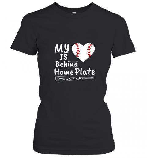 Womens My Heart Is Behind Home Plate Baseball Bat Mom Dad Gift Women's T-Shirt