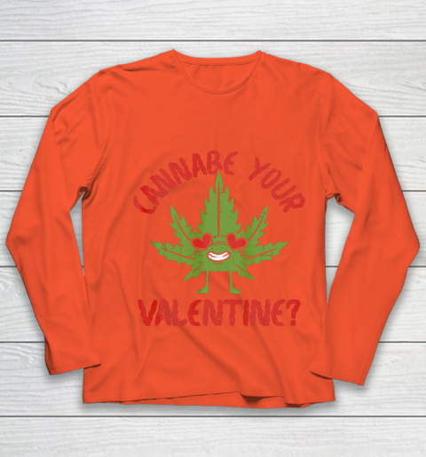 Cannabe Your Valentine Day Funny Weed Stoner Boyfriend Gifts Youth Long Sleeve 3