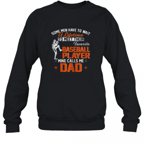 My Favorite Baseball Player Calls Me Dad Funny Father's Day Gift Sweatshirt