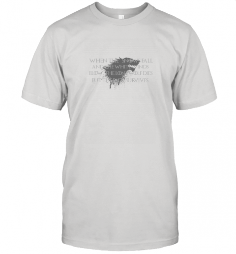 When The Snows Fall And The White Winds Blow Unisex Jersey Tee