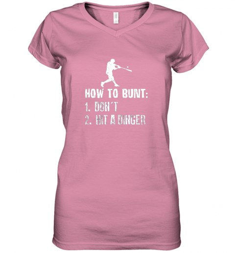 wyns how to bunt don39 t hit a dinger shirt funny baseball women v neck t shirt 39 front azalea