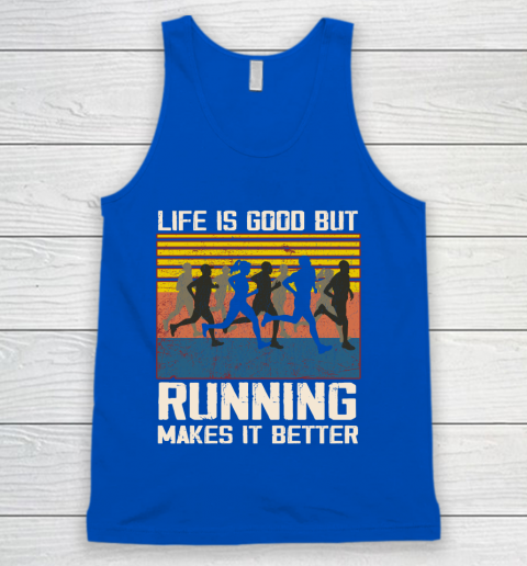 Life is good but running makes it better Tank Top 4