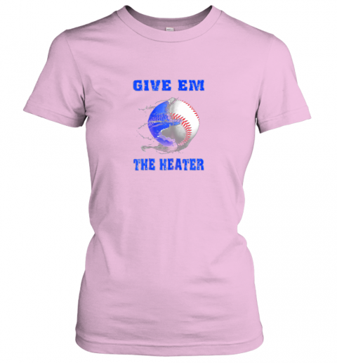 7yyz give em the heater baseball pitcher ladies t shirt 20 front light pink