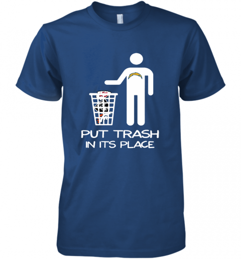 Los Angeles Chargers Put Trash In Its Place Funny NFL Premium Men's T-Shirt