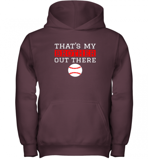 rnbk sister baseball gift that39 s my brother baseball sister youth hoodie 43 front maroon