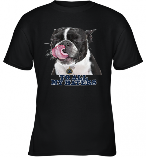 Los Angeles Chargers To All My Haters Dog Licking Youth T-Shirt