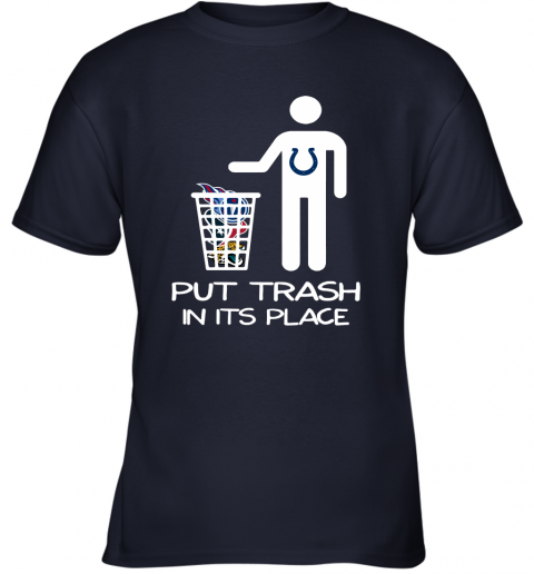 Indianapolis Colts Put Trash In Its Place Funny NFL Youth T-Shirt