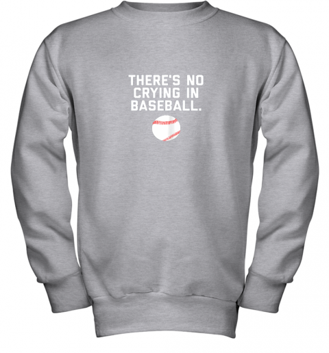 ltvc there39 s no crying in baseball funny baseball sayings youth sweatshirt 47 front sport grey