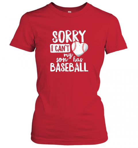uzkg sorry i cant my son has baseball shirt funny mom dad ladies t shirt 20 front red