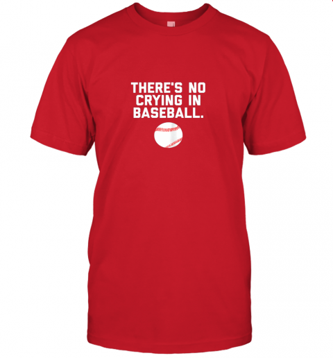 l424 there39 s no crying in baseball funny baseball sayings jersey t shirt 60 front red
