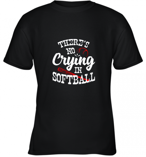 Theres No Crying in Softball Game Sports Baseball Lover Youth T-Shirt