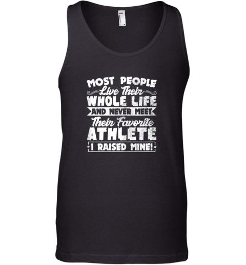 I Raised My Favorite Athlete Sports Mom Dad Gift Tank Top