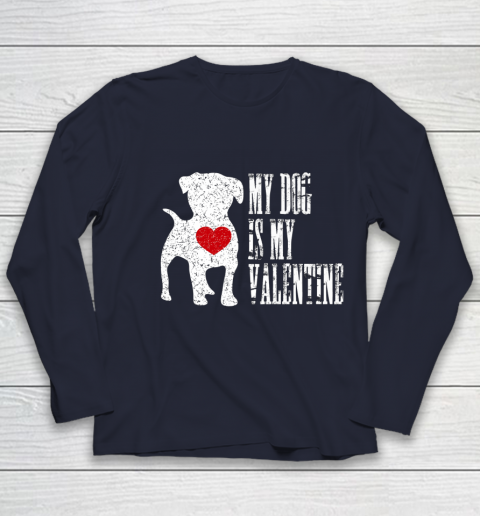 My Dog Is My Valentine T Shirt Single Love Life Gift Youth Long Sleeve 2