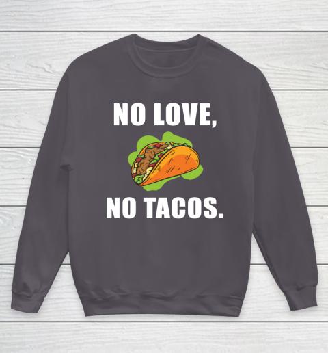 No Love No Tacos Shirt Youth Sweatshirt 5