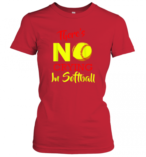 wagy there39 s no crying in softball baseball coach player lover ladies t shirt 20 front red