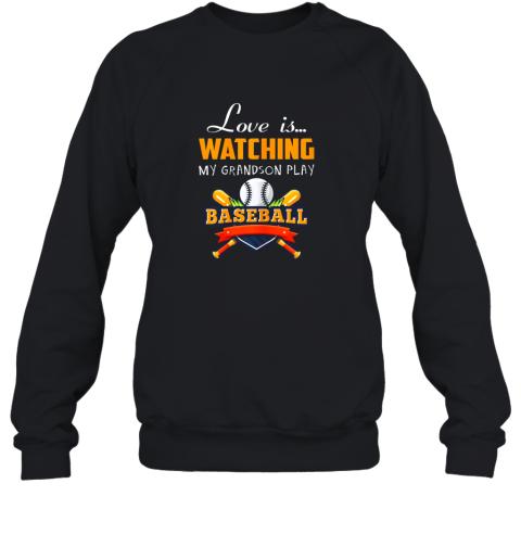 Love Is Watching My Grandson Play Baseball Shirt Grandma Sweatshirt