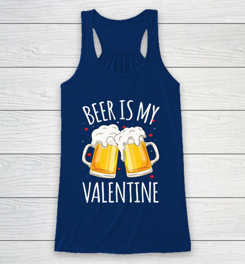 Beer Is My Valentine Shirt For Couples Gift Funny Beer Racerback Tank 6