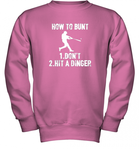 dkqk how to bunt don39 thit a dinger funnybaseball youth sweatshirt 47 front safety pink