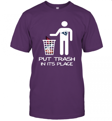 Los Angeles Rams Put Trash In Its Place Funny NFL Unisex Jersey Tee