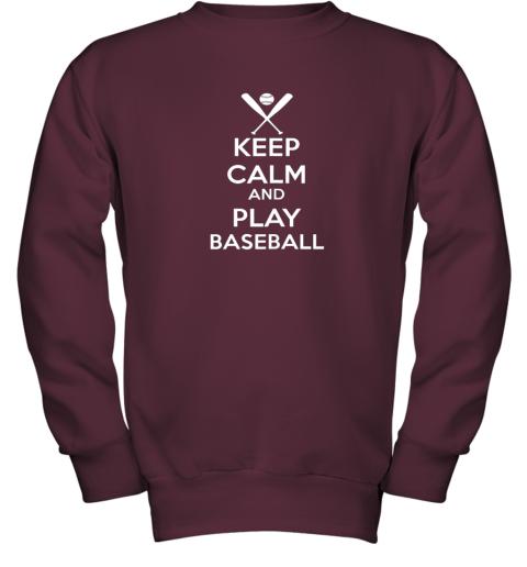 mys4 keep calm and play baseball youth sweatshirt 47 front maroon