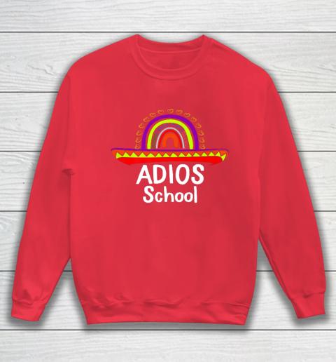 Adios School Happy Last Day Of School 2021 Teacher Mexican Sweatshirt 7