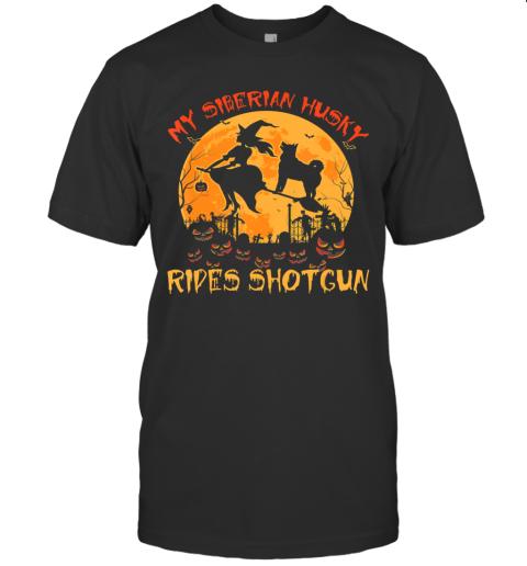 My Siberian Husky Rides Shotgun Halloween Funny Dog Lover T-Shirt