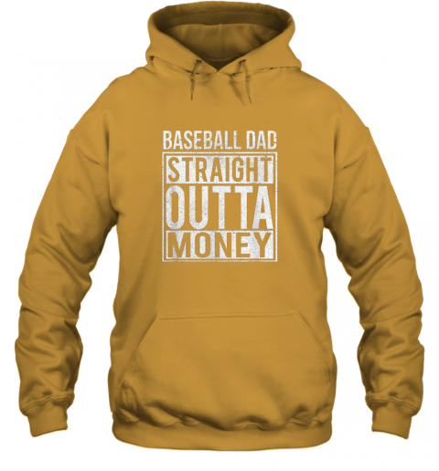 ngo6 mens baseball dad straight outta money shirt i funny pitch gift hoodie 23 front gold