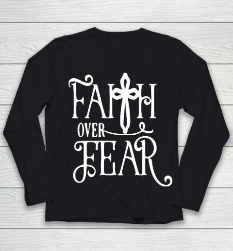 Faith Over Fear Shirts Youth Long Sleeve