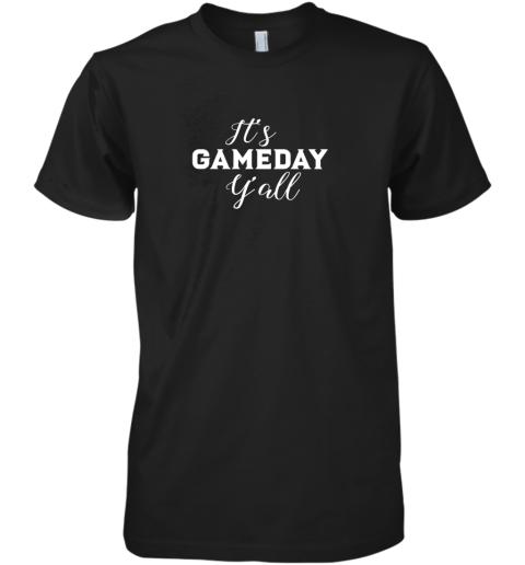 It's Game Day Y'all Football, Baseball, Basketball Premium Men's T-Shirt
