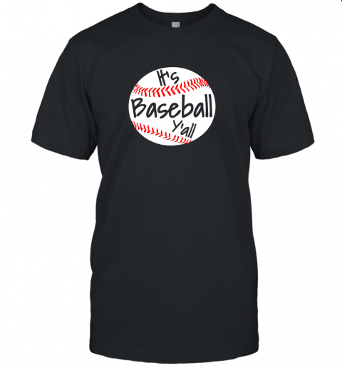 It's Baseball Y'all Shirt Funny Pitcher Catcher Mom Dad Gift Unisex Jersey Tee