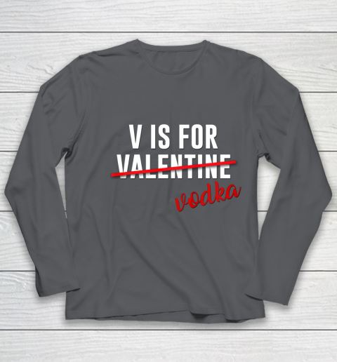 Funny V is for Vodka Alcohol T Shirt for Valentine Day Gift Youth Long Sleeve 6