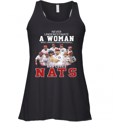 Never Underestimate An Old Woman Who Understands Baseball And Loves Nats Racerback Tank