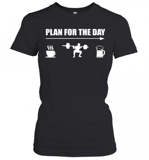 Plan For The Day Women's T-Shirt