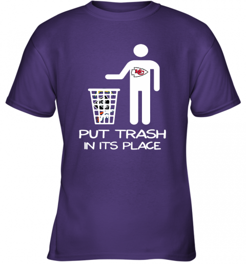 Kansas City Chiefs Put Trash In Its Place Funny NFL Youth T-Shirt