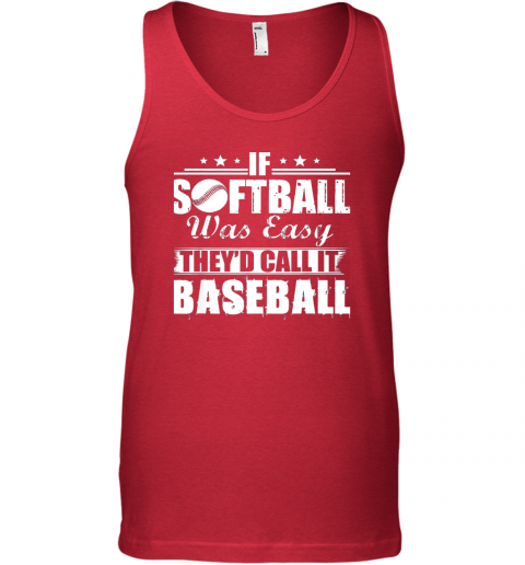 8aqv if softball was easy they39 d call it baseball unisex tank 17 front red