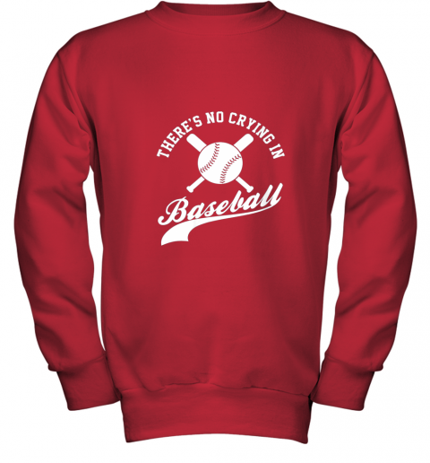 uqme there is no crying in baseball funny sports softball funny youth sweatshirt 47 front red