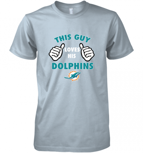 5on3 this guy loves his miami dolphins premium guys tee 5 front light blue