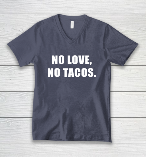 No Love No Tacos V-Neck T-Shirt 7