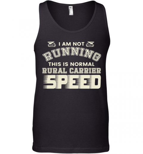 I Am Not Running This Is Normal Rurl Carrier Speed Tank Top