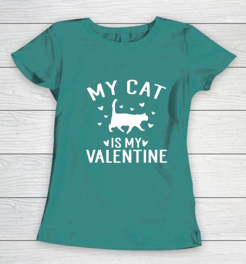 My Cat is My Valentine T Shirt Anti Valentines Day Women's T-Shirt 10
