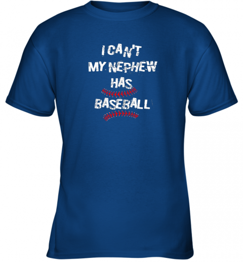4t5z i can39 t my nephew has baseball shirt baseball aunt uncle youth t shirt 26 front royal